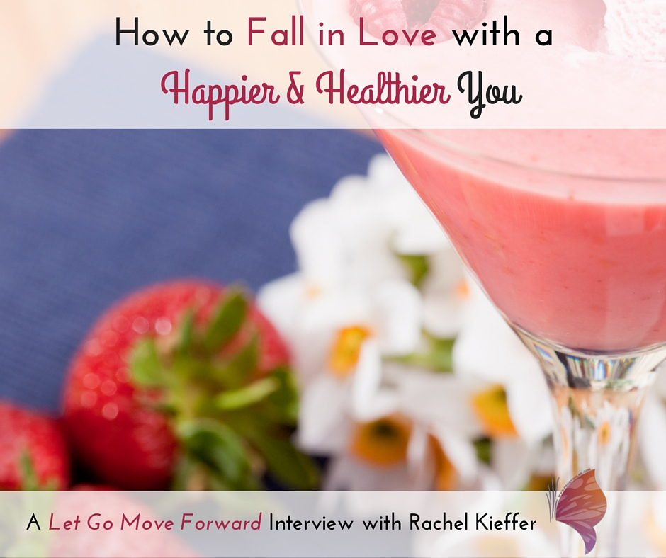 Podcast – How To Fall In Love With A Happier & Healthier You
