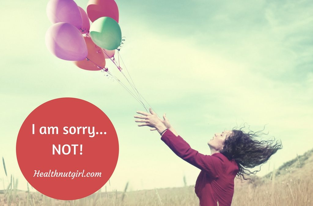 I am sorry… NOT!