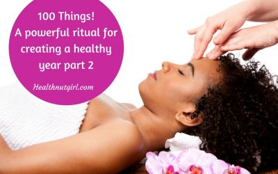 100 Things! A powerful ritual for creating a healthy year part 2