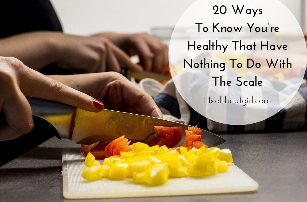 20 Ways To Know You're Healthy That Have Nothing To Do With The Scale