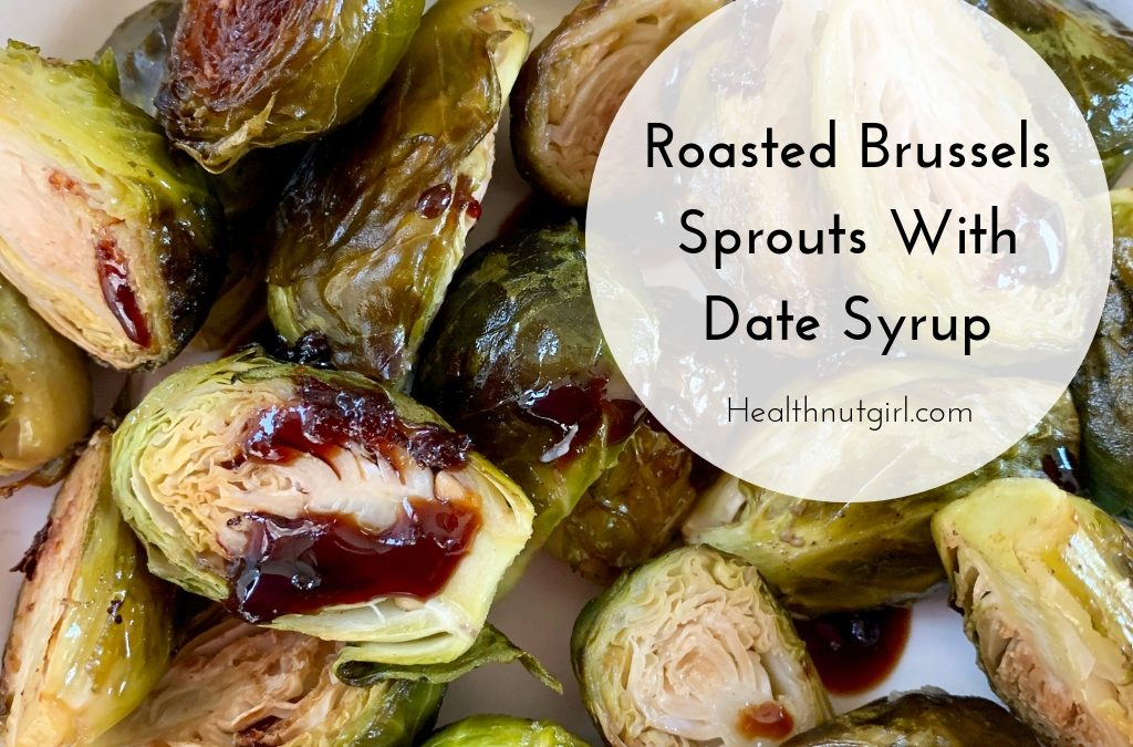 Roasted Brussels Sprouts With Date Syrup
