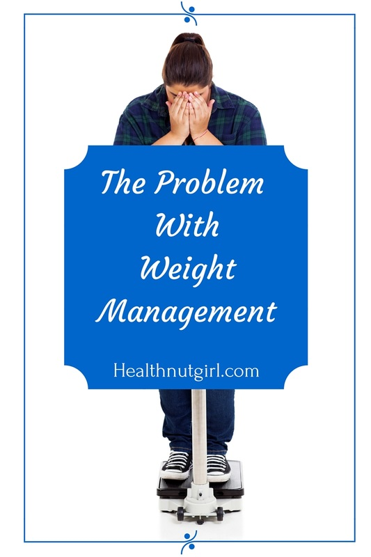 The Problem With Weight Management