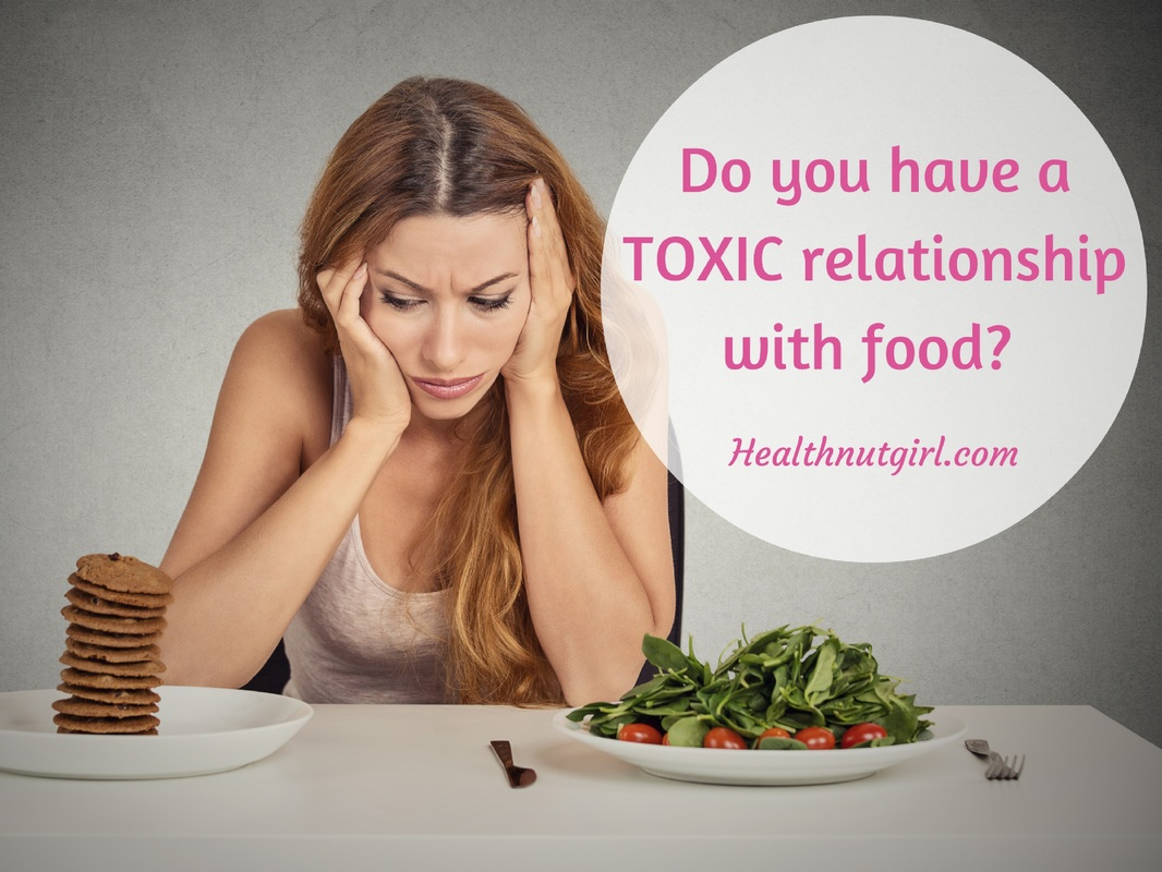 Do you have a TOXIC relationship with food?