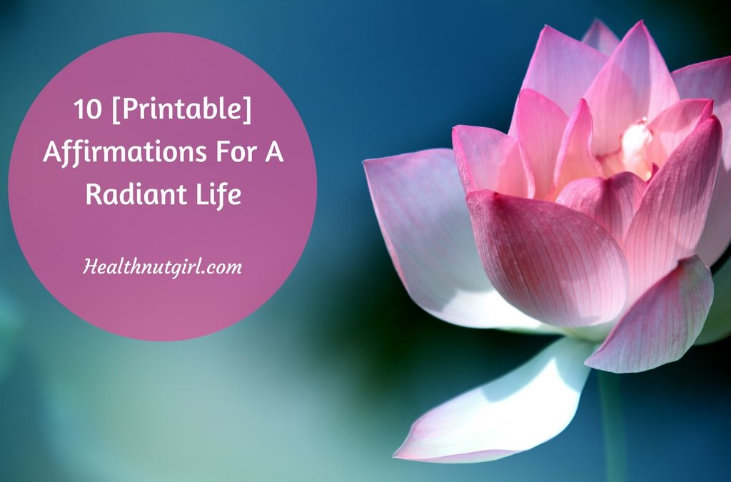 10 [Printable] Affirmations For A Radiant Life