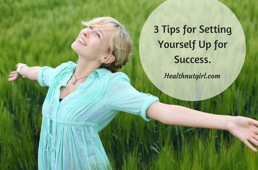 3 Tips for Setting Yourself Up for Success.
