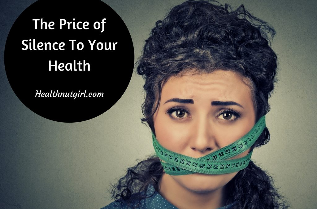 The Price Of Silence To Your Health