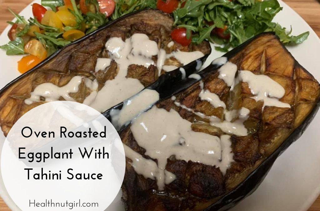 Oven-Roasted Eggplant With Tahini Sauce