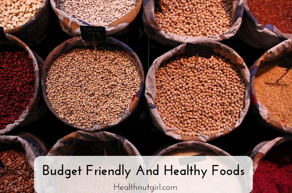 Budget Friendly And Healthy Foods